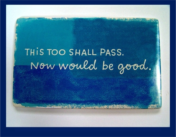 Who said this too shall pass quote
